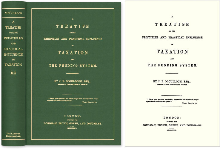 A Treatise on the Principles and Practical Influence of Taxation. J. R. McCulloch.