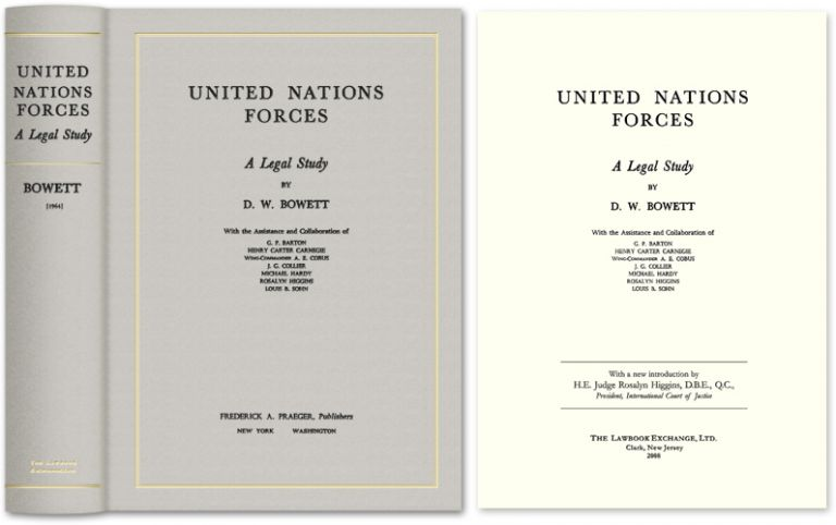 United Nations Forces: A Legal Study. D. W. Bowett, Rosalyn Higgins, new intro.