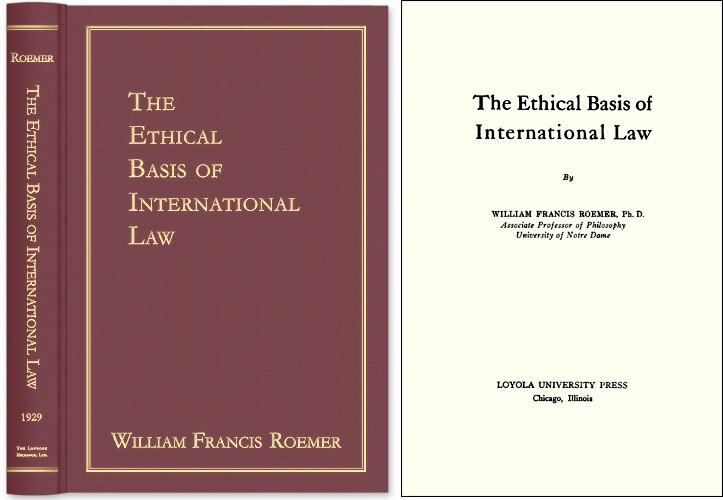 The Ethical Basis of International Law. William Francis Roemer.