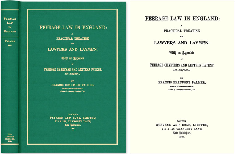 Peerage Law in England: A Practical Treatise for Lawyers and Laymen. Francis Beaufort Palmer.