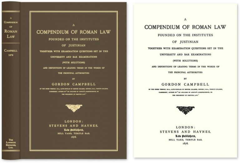 A Compendium of Roman Law Founded on the Institutes of Justinian. Gordon Campbell.