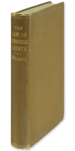 An Examination of the Law of Personal Rights, to Discover the. A. J. Willard.