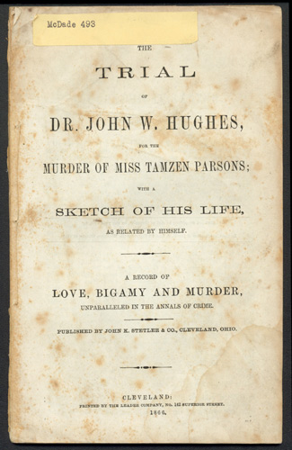 The Trial of Dr. John W. Hughes, for the Murder of Miss Tamzen Parsons. Trial, Dr. John W. Hughes, Defendant.