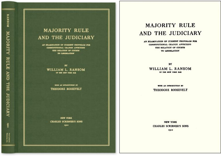 Majority Rule and the Judiciary An Examination of Current Proposals. William L. Ransom.