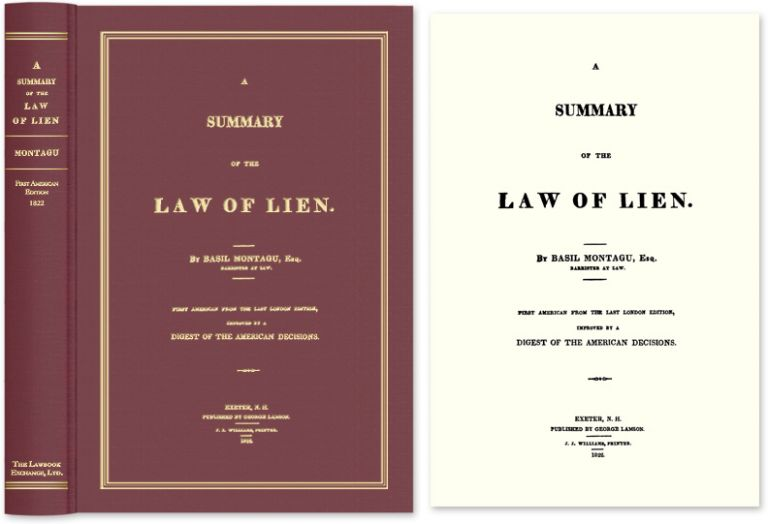 A Summary of the Law of Lien. Basil Montagu.