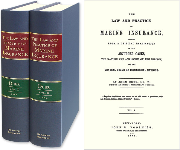 The Law and Practice of Marine Insurance Deduced From a Critical. John Duer.