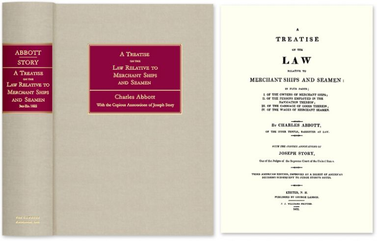A Treatise on the Law Relative to Merchant Ships and Seamen. Charles Abbott, Joseph Story.