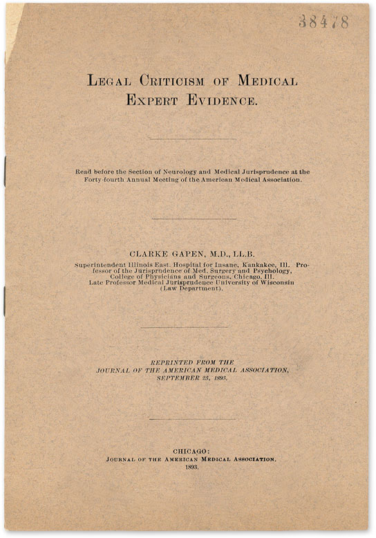 Legal Criticism of Medical Expert Evidence: Read Before the. Clarke Gapen.