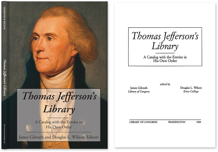 Thomas Jefferson's Library A Catalog with the Entries in His Own Order. James Gilreath, Douglas L. Wilson.