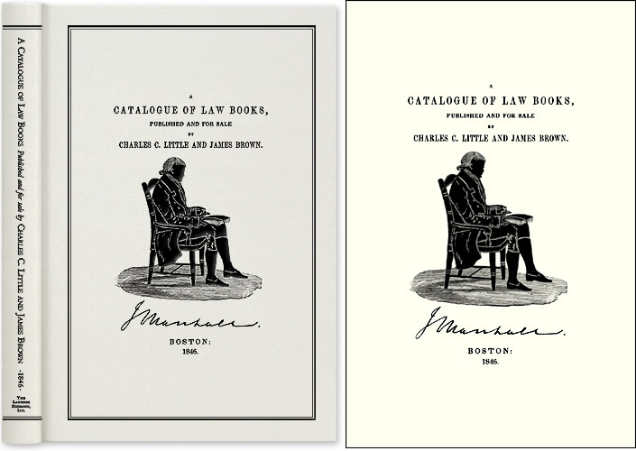 Catalogue of Law Books Published and For Sale By Charles C. Little. Charles Little, James Brown.