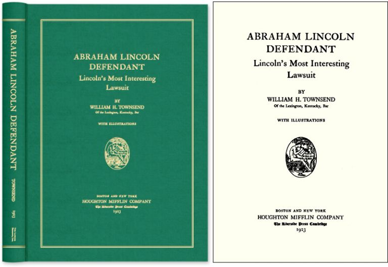 Abraham Lincoln, Defendant: Lincoln's Most Interesting Lawsuit. William H. Townsend.