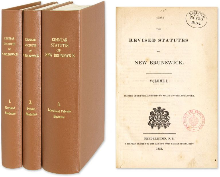 The Revised Statutes of New Brunswick. Printed under the Authority. Canada, New Brunswick.