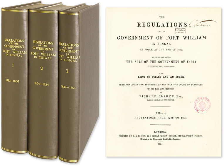 The Regulations of the Government of Fort William in Bengal. 3 vols. India, East India Company, Richard Clarke, Comp.