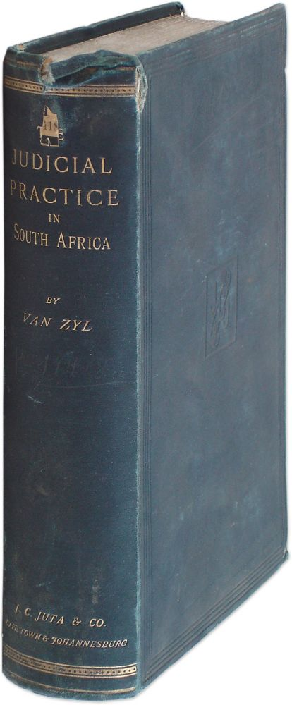 The Judicial Practice of the Colony of the Cape of Good Hope and. South Africa, Cape Colony, Caspar Hendrik Van Zyl.