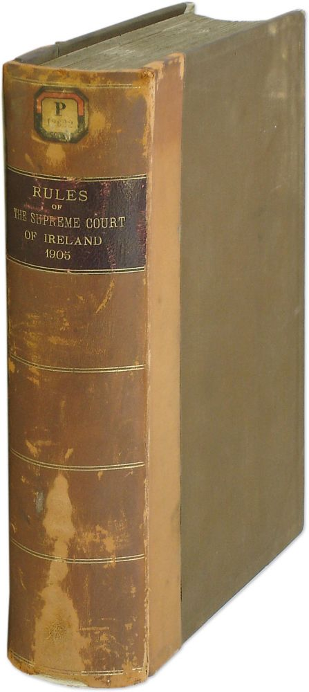 Rules of the Supreme Court (Ireland), 1905. With Appendices. Ireland, Supreme Court of Judicature.