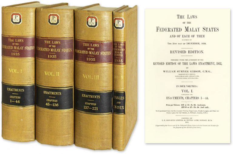 The Laws of the Federated Malay States and of Each of Them in Force. William Sumner Gibson, Compiler.