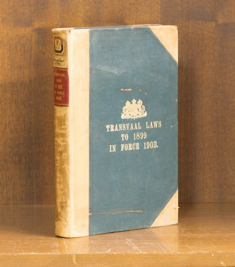 Laws Of The Transvaal up to 1899. Published by Authority. South Africa, Transvaal.