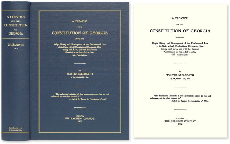 A Treatise on the Constitution of Georgia, Giving the Origin, Walter McElreath.