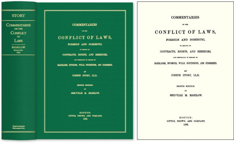 Commentaries on the Conflict of Laws Foreign and Domestic in Regard. Joseph Story, Melville M. Bigelow.