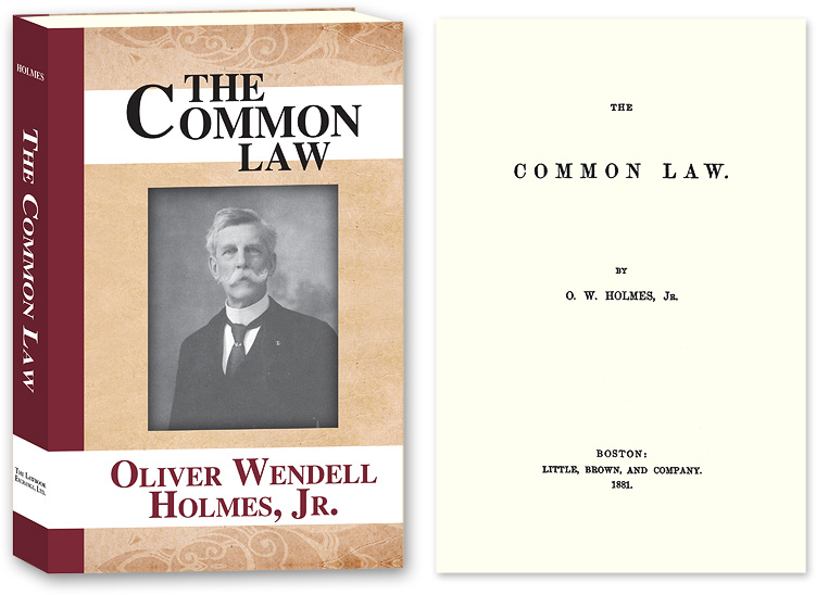 The Common Law. Oliver Wendell Holmes Jr.