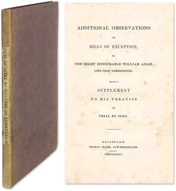 Additional Observations on Bills of Exception, Being a Supplement. William Adam.