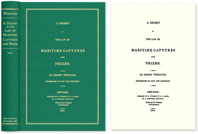 A Digest of the Law of Maritime Captures and Prizes. Henry Wheaton.