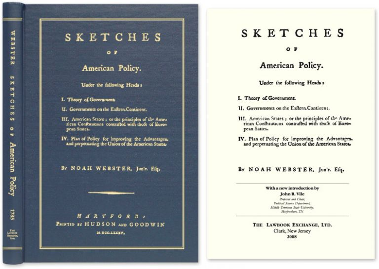 Sketches of American Policy. Under the Following Heads: I. Theory. New Intro., Notes, Noah Webster, John Vile.