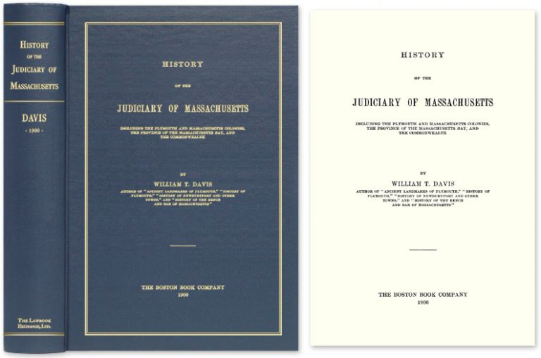 History of the Judiciary of Massachusetts: Including the Plymouth. William Thomas Davis.