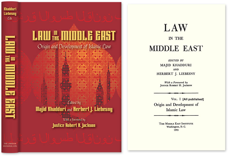 Law in the Middle East: Origin and Development of Islamic Law. With. Majid Khadduri, Herbert J. Liebesny.
