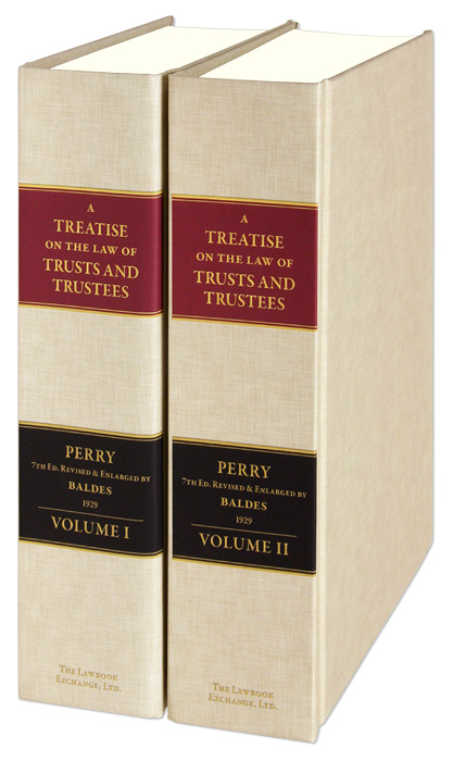 A Treatise on the Law of Trusts and Trustees. 7th ed. 2 Vols. Jairus Ware Perry, R C. Baldes.