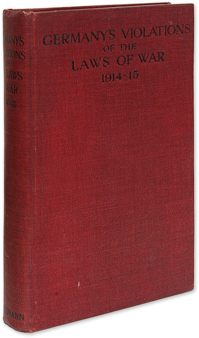 Germany's Violations of the Laws of War, 1914-1915: Compiled Under. J. O. P. Bland.