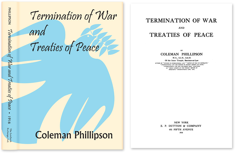 Termination of War and Treaties of Peace. Coleman Phillipson.