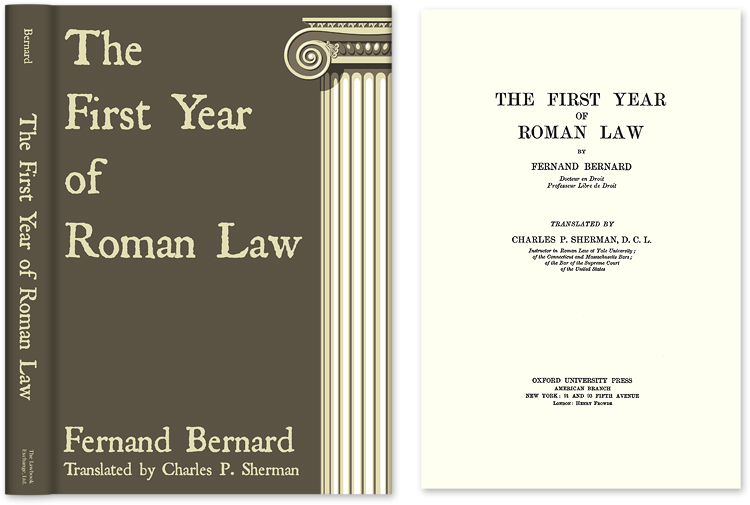 The First Year of Roman Law. Fernand Bernard, C P. Sherman.