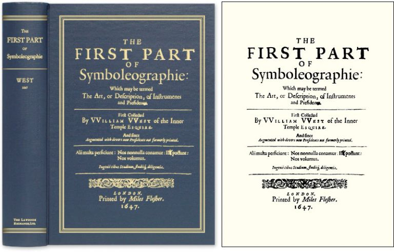 The First Part of Symboleographie. Which may be Termed, The Art. William West.