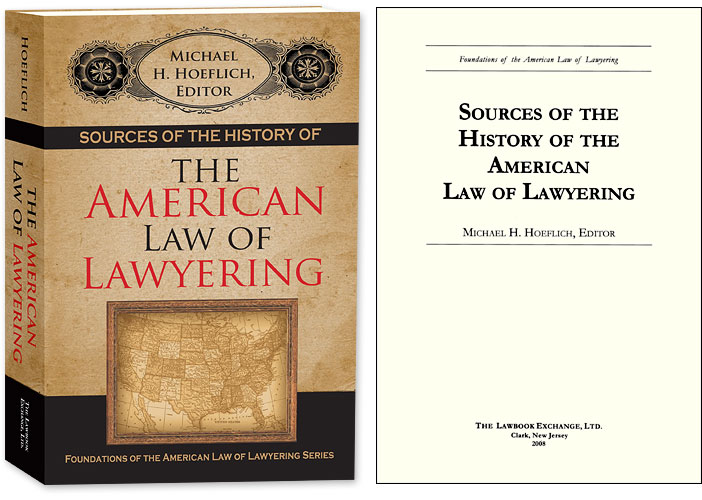 Sources of the History of the American Law of Lawyering. Michael H. Hoeflich.