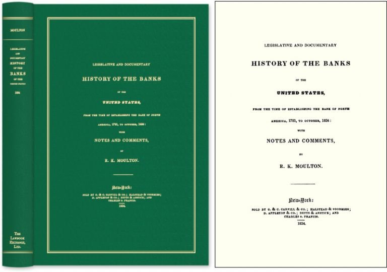 Legislative and Documentary History of the Banks of the United. R. K. Moulton.