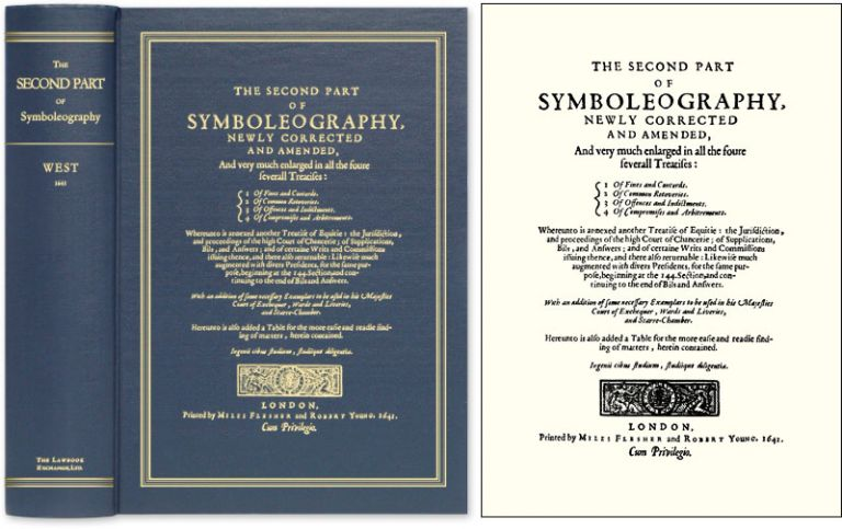 The Second Part of Symboleography, Newly Corrected and Amended, and. William West.