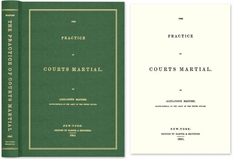 The Practice of Courts Martial. Alexander Macomb.