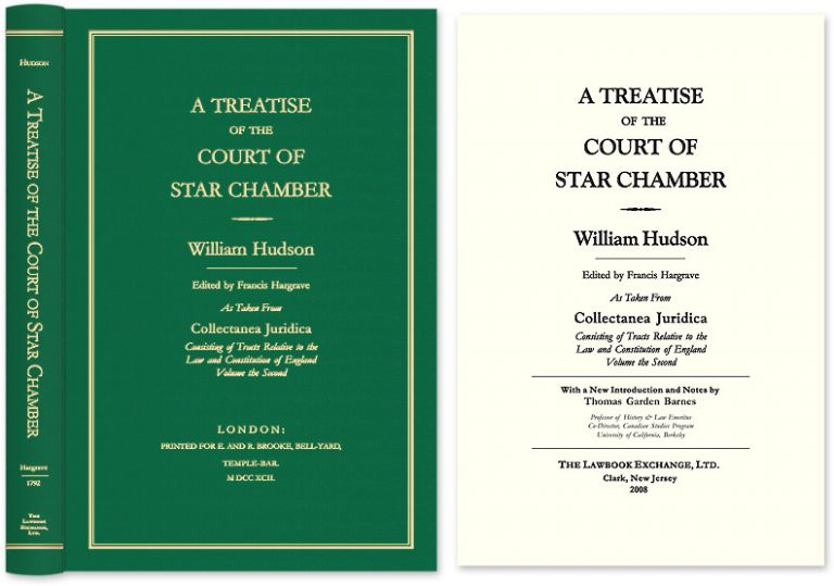 A Treatise of the Court of Star Chamber As Taken from Collectanea. William Hudson, Thomas G. Barnes, new intro.