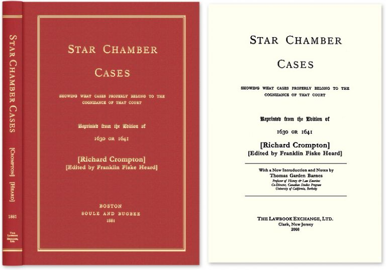 Star Chamber Cases: Showing What Cases Properly Belong to the. Crompton, Thomas G. Barnes, new int, Richard.