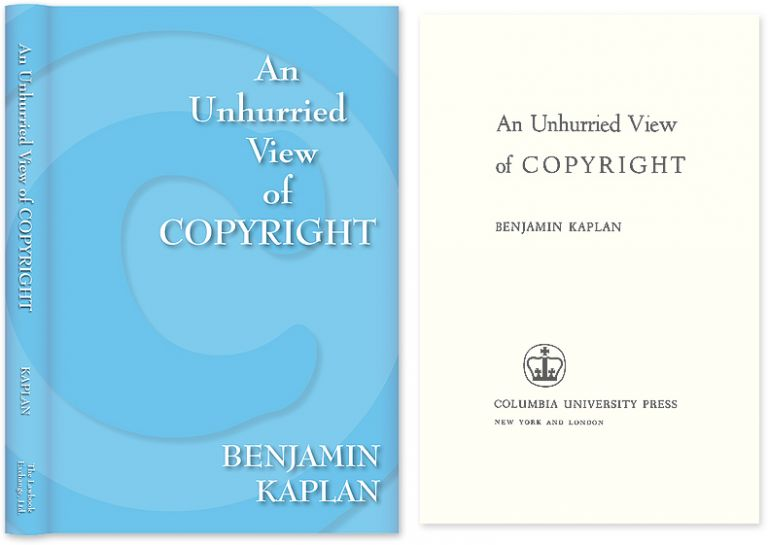 An Unhurried View of Copyright. Hardcover with dust jacket. Benjamin Kaplan.