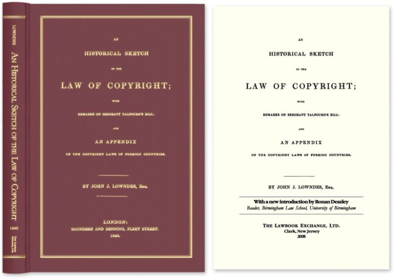 An Historical Sketch of the Law of Copyright; with Remarks on. John J. Ronan Deazley Lowndes, with New Intro.