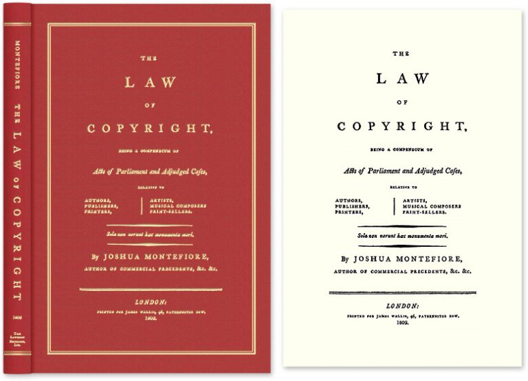 The Law of Copyright, Being a Compendium of Acts of Parliament. Joshua Montefiore.