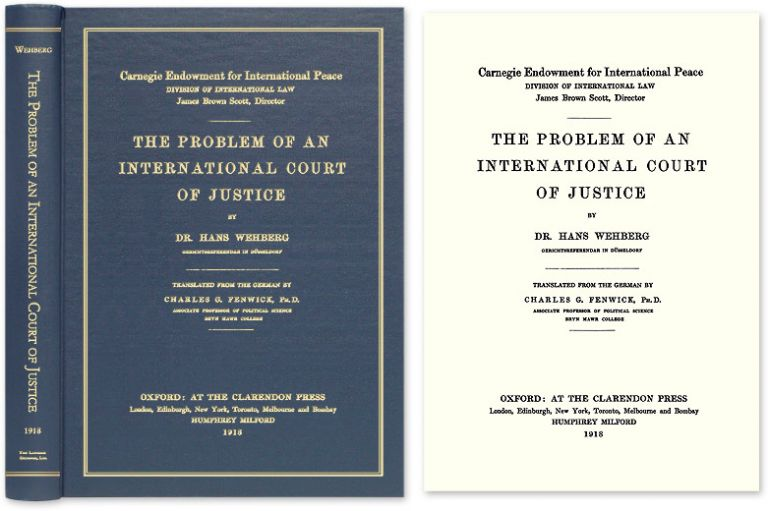 The Problem of an International Court of Justice. Hans Wehberg.