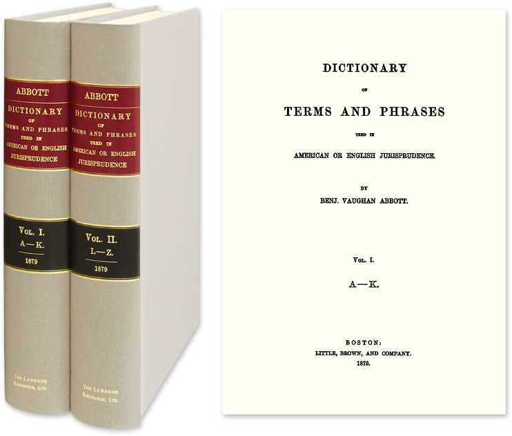Dictionary of Terms and Phrases Used in American or English... 2 vols. Benjamin Vaughan Abbott.
