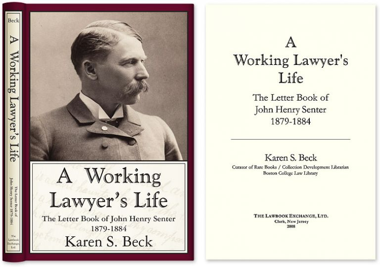 A Working Lawyer's Life: The Letter Book of John Henry Senter CLOTH/dj. Karen S. Beck.