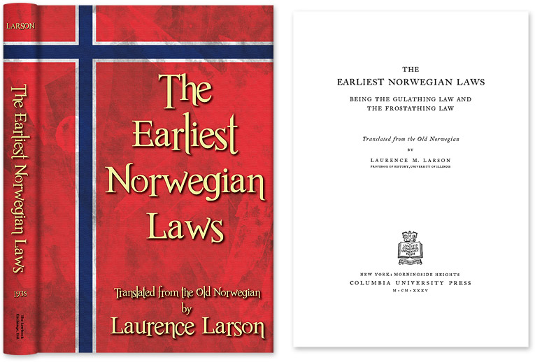 The Earliest Norwegian Laws. Laurence Larson.