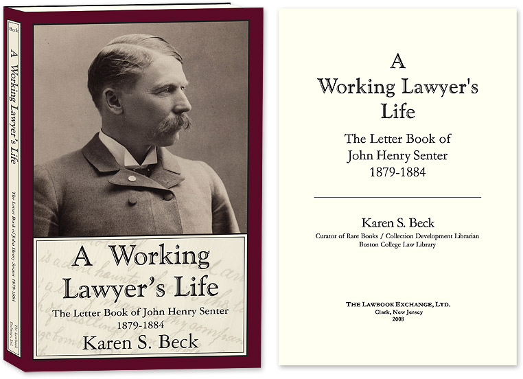 A Working Lawyer's Life: The Letter Book of John Henry Senter. Karen S. Beck.