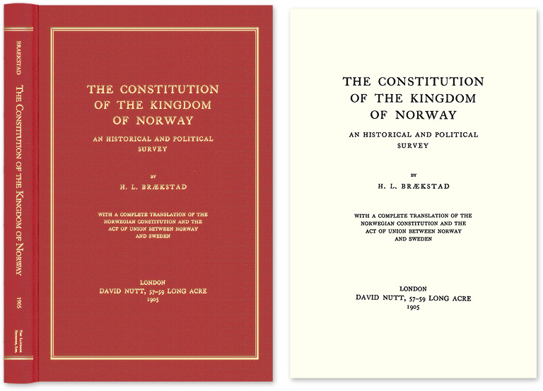 The Constitution of the Kingdom of Norway; An Historical and. H. L. Braekstad.