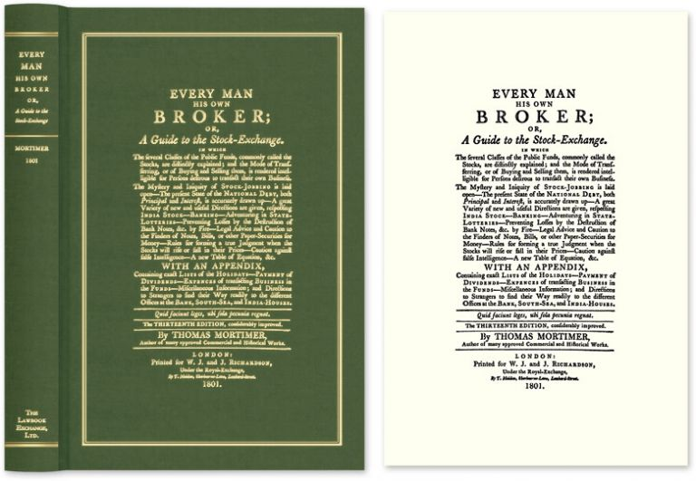 Every Man His Own Broker; or, A Guide to the Stock-Exchange. Thomas Mortimer.